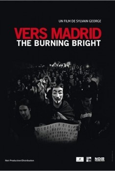 Vers Madrid-The burning bright (Un film d'in/actualités) (2012)