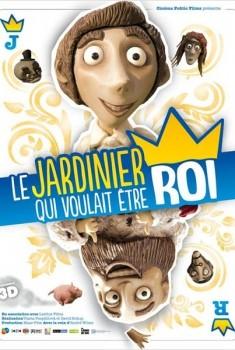 Le Jardinier qui voulait être Roi (2010)