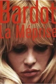 Bardot, la Méprise (2013)
