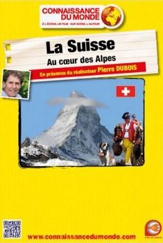 La Suisse - Au cœur des Alpes (2013)