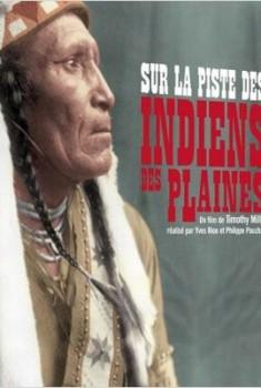 Sur la piste des indiens des plaines (2014)