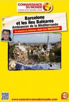 Barcelone et les Iles Baléares - Ambiances de la Méditerranée (2012)