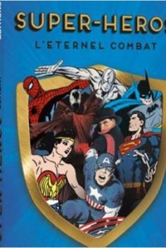 Super-héros : l'éternel combat (2013)