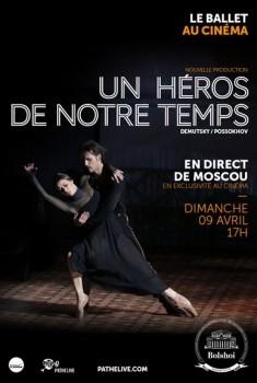 Un Héros de notre temps (Bolchoï-Pathé Live) (2017)