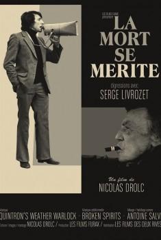 La Mort se mérite, digressions avec Serge Livrozet (2016)