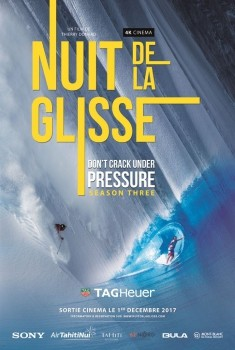 LA NUIT DE LA GLISSE Don't Crack Under Pressure season three (2017)