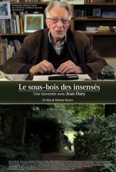 Le Sous-bois des insensés, une traversée avec Jean Oury (2018)